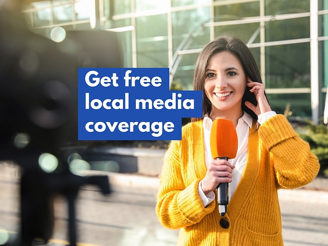 How to Harness the Power of Free, Local Media Coverage
