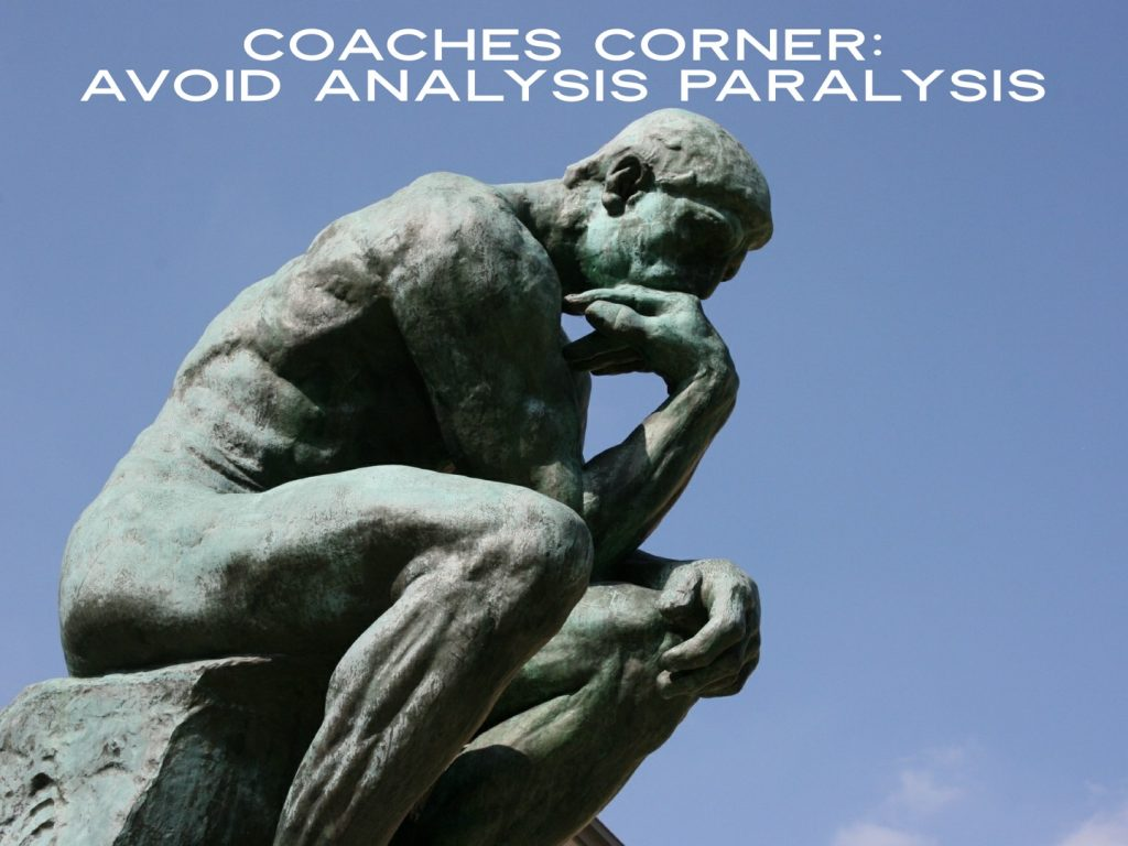 September Coaches Corner: Overcoming Analysis Paralysis